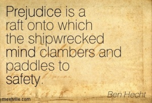 Quotation-Ben-Hecht-prejudice-safety-mind-Meetville-Quotes-127766