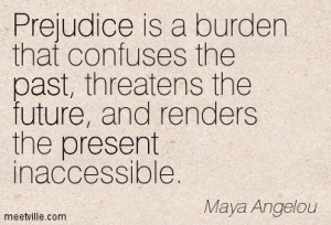 Quotation-Maya-Angelou-past-future-prejudice-present-Meetville-Quotes-3005
