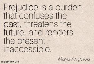 Quotation-Maya-Angelou-past-future-prejudice-present-Meetville-Quotes-3005